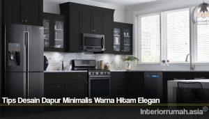 Tips Desain Dapur Minimalis Warna Hitam Elegan