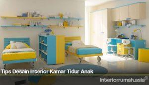 Tips Desain Interior Kamar Tidur Anak
