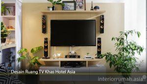 Desain Ruang TV Khas Hotel Asia