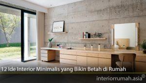 12 Ide Interior Minimalis yang Bikin Betah di Rumah