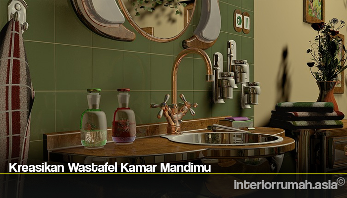 Kreasikan Wastafel Kamar Mandimu