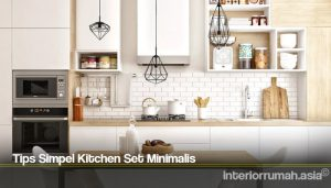 Tips Simpel Kitchen Set Minimalis