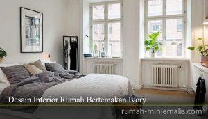 Desain Interior Rumah Bertemakan Ivory